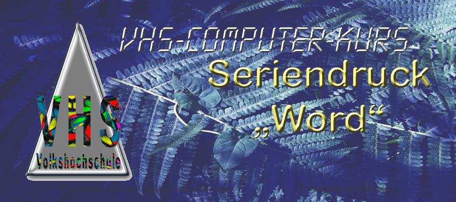 Seriendruck in Word @ Stefan-Andres-Realschule plus | Unkel | Rheinland-Pfalz | Deutschland