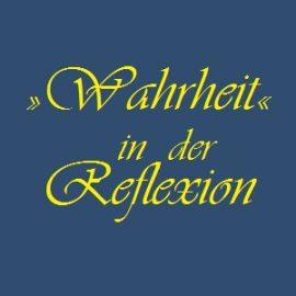 Wahrheit in der Reflexion dictum