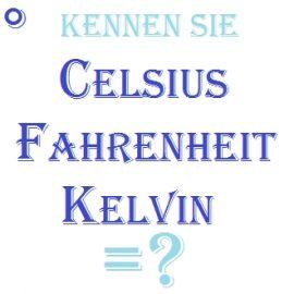 Celsius Fahrenheit Kelvin