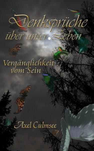 Amazon eBook Cover von Axel Culmsee: Denksprueche ueber unser Leben Vergaenglichkeit vom Sein