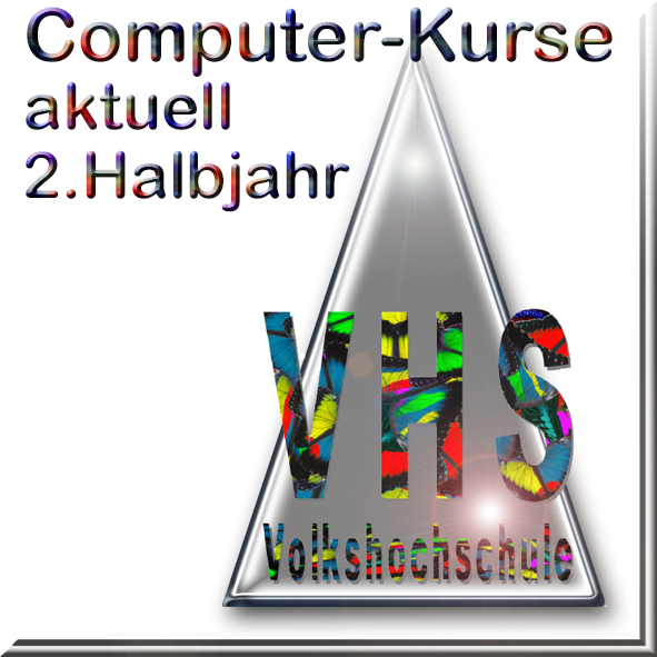VHS Computer-Kurse aktuell 2. Halbjahr