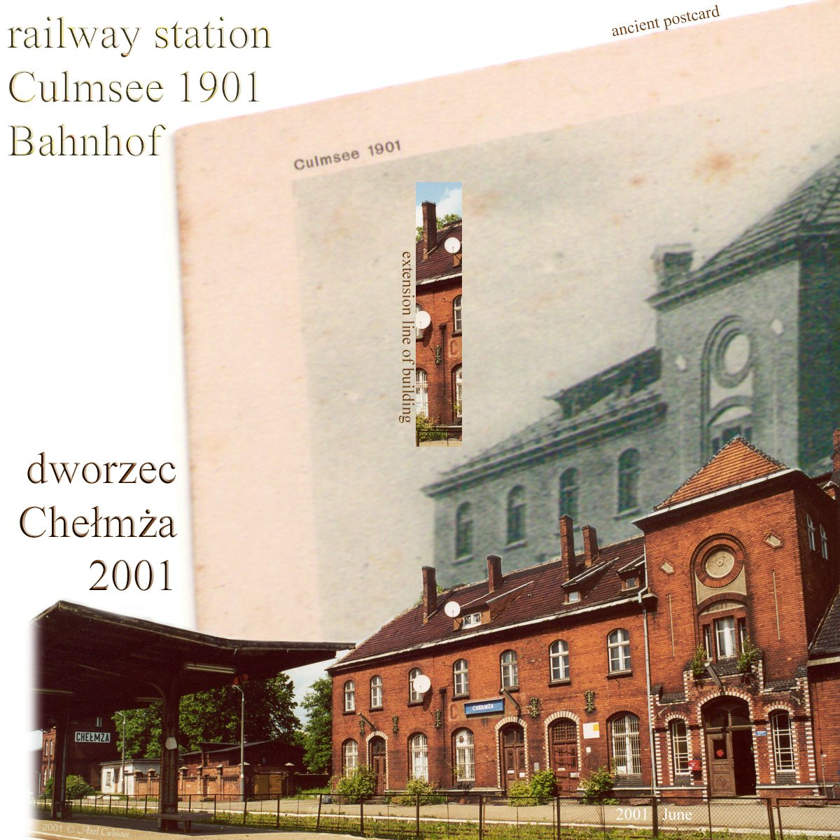 Culmsee 1901 Chelmza 2001 railway station annexe of building