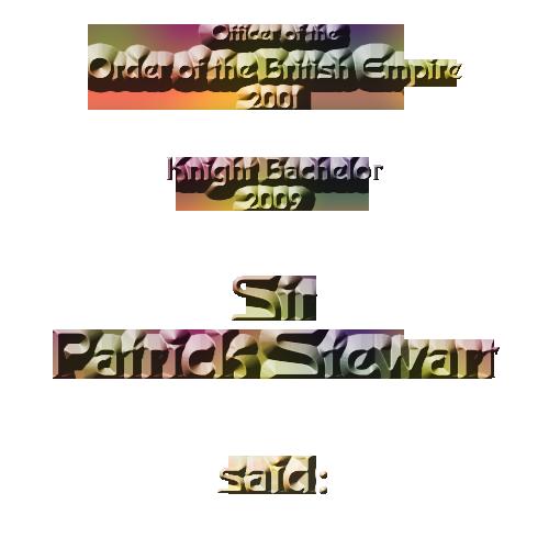 Patrick Stewart said