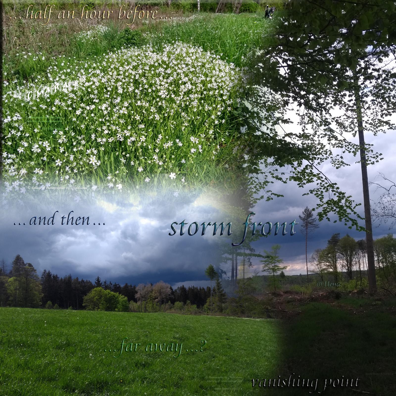 halbe Stunde vorher - und dann - weit weg - Sturmfront - Fluchtpunkt - home